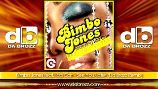 Bimbo Jones feat. Ida Corr - See U Later (Da Brozz Remix) 2012