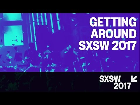 Getting Around SXSW 2017