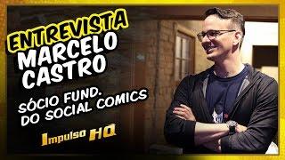 Marcelo Castro | Entrevista Social Comics - IMPULSO HQ