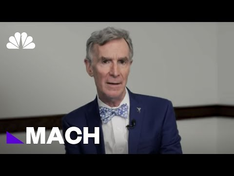 Bill Nye Wants The Next Generation To Tackle Climate And Change The World | Mach | NBC News