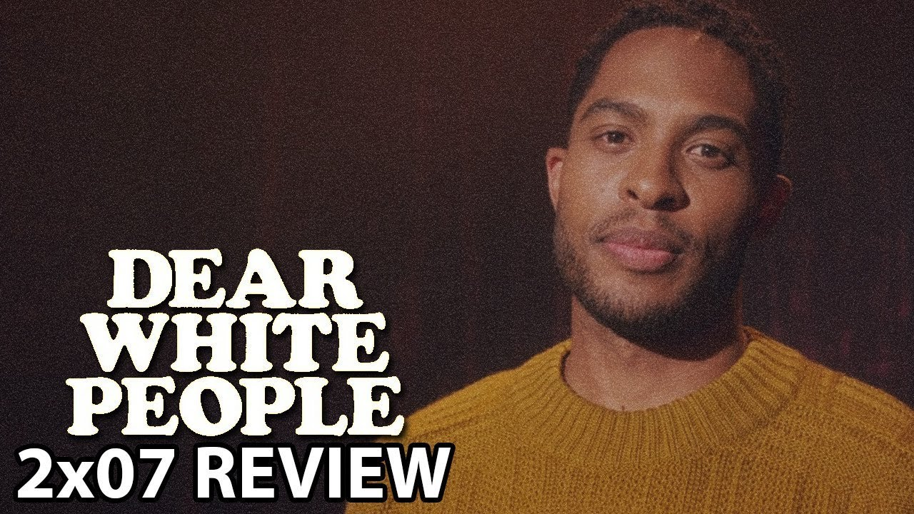 Download Dear White People Season 2 Episode 7 'Chapter VII' Review