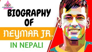Neymar|Neymar Jr Biography| Success Story Of Neymar in Nepali || Never Giveup|Best football player|