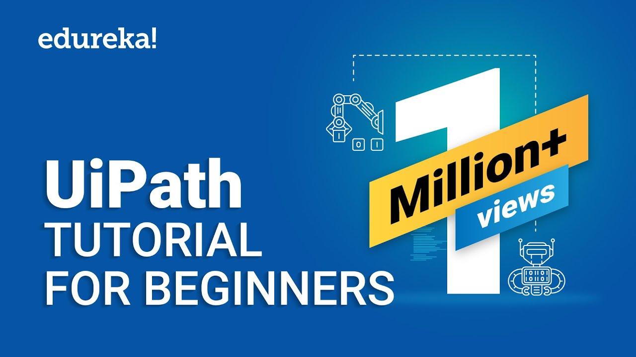 UiPath Tutorial for Beginners | Get Started with UiPath | Edureka