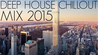 Deep House Chillout Mix 2015 - Mixed By Steeef #8