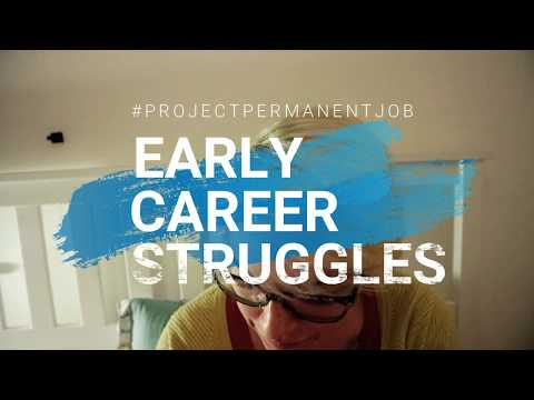 Early Career Struggles | Project Permanent Job