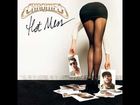 Chromeo Feat. Elly Jackson - Hot Mess (Duck Sauce Remix)