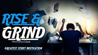 RISE AND GRIND - Greatest Motivational Video Compilation for Success & Studying | Morning Motivation