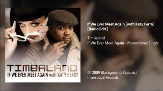 Timbaland - If We Ever Meet Again (feat. Katy Perry) [Radio Edit]