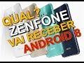 Qual Zenfone vai receber android 8 - Lista completa