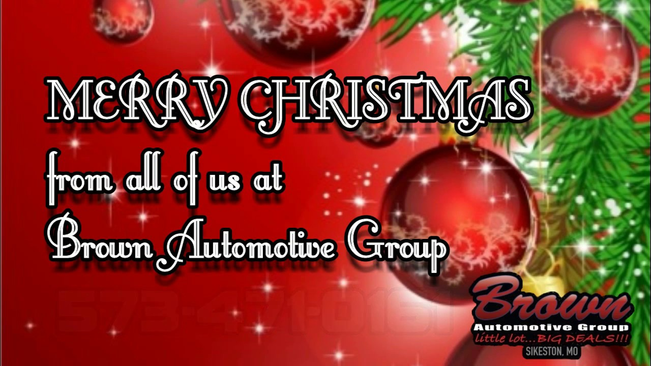 Brown Automotive Group >> Merry Christmas From Brown Automotive Group Sikeston