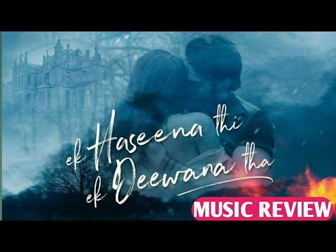 Music review of Ek hasina thi ek diwana tha | Nadeem-Shravan is back !!! | Shiv darshan, Upen Patel