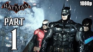 Batman: Arkham Knight - Walkthrough PART 1 (PS4) Gameplay No Commentary [1080p] TRUE-HD QUALITY