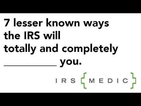 7 Lesser Known Ways the IRS is _________ you.