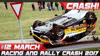 Week 12 March 2017 Racing and Rally Crash Compilation