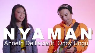NYAMAN - ANDMESH (Cover by Anneth Feat. Oncy Ungu)