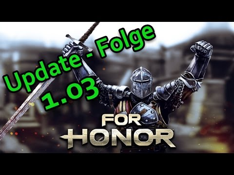 For Honor Gameplay German #10 - Update Folge 1.03 - Lets Play For Honor