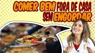 Dicas para COMER BEM FORA DE CASA (e não engordar!)