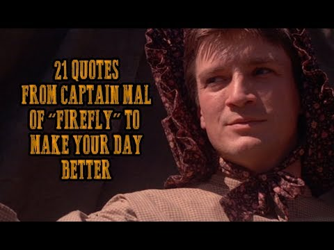 "21 Quotes From Captain Mal Of ""Firefly"" To Make Your Day Better"
