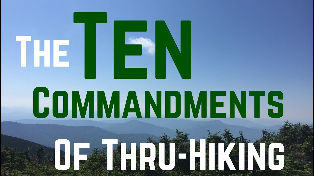 10 commandments of physical therapy - The Ten Commandments Of Thru Hiking