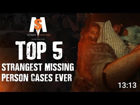 Top 5 Strangest MISSING PERSON Cases Ever
