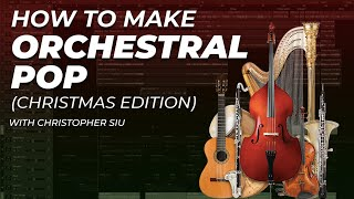 How To Produce Orchestral Pop (With Christopher Siu) | Make Pop Music
