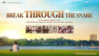 "Hear the Voice of God | The Lord Jesus Christ Is in China | Gospel Movie ""Break Through the Snare"""