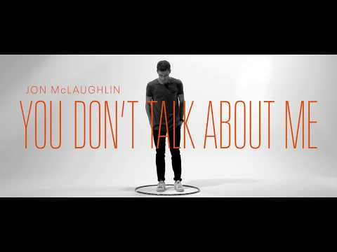 Jon McLaughlin - You Don't Talk About Me (Lyric Video)