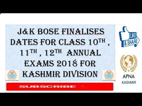 J&K BOSE Finalises Dates For Class 10th , 11th , 12th  Annual Exams 2018 For Kashmir Division