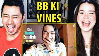 BB KI VINES | Itni Thand English Jhand | Reaction | Jaby Koay & Achara