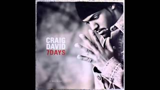 Craig David  - 7 Days (HQ)