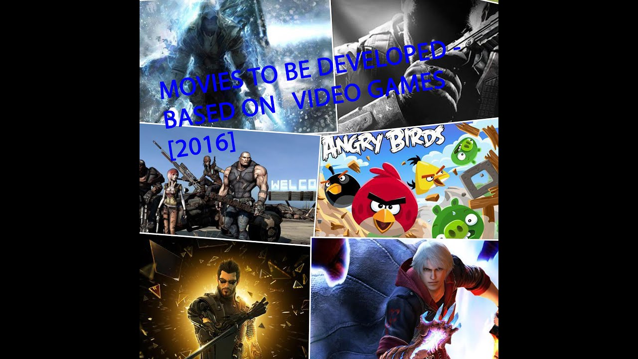 List Of Movies To Be Based On Video Games 2016 Youtube