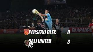 Download Video [Pekan 6] Cuplikan Pertandingan Perseru BLFC vs Bali United FC, 30 Juni 2019 MP3 3GP MP4