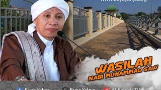 Wasilah Nabi Muhammad SAW - Hikmah Buya Yahya