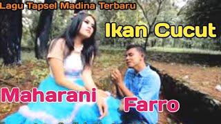 IKAN CUCUT. VOC FARRO SIMAMORA FT MAHARANI. BY NAMIRO PRODUCTION. Lagu Tapsel Terbaru.