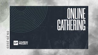 Church Project Online Gathering | 9.20.2020