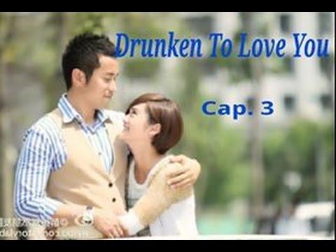 Drunken to love you cap 3 sub español