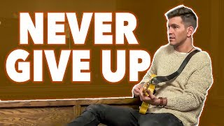 Andy Grammer | Never Give Up