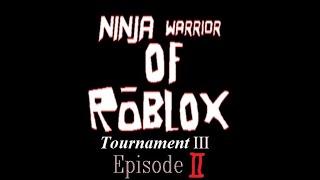 Ninja Warrior of Roblox Tournament 3, Episode 2