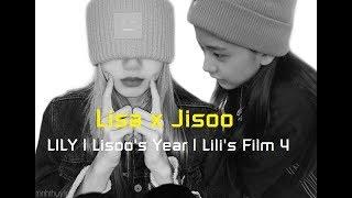 Lisa x Jisoo 💖 LILY | Lisoo's Year 😎 Lili's Film 4 🎥