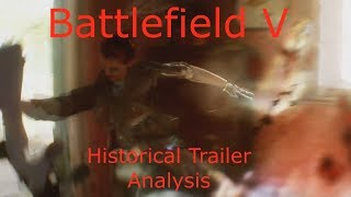 Battlefield Five Historical Trailer Analysis