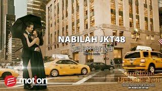 Video Nabilah JKT48 - Selamanya (Official Audio) download MP3, 3GP, MP4, WEBM, AVI, FLV Juli 2018