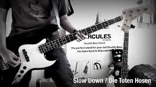 Slow Down / Die Toten Hosen / Bass Cover#31