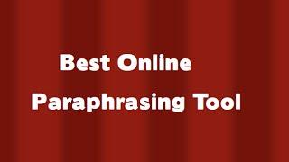 Paraphrasing Tool-Best Online Paraphrasing Tool Ever!