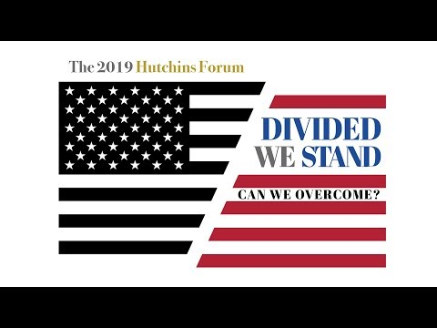 WATCH LIVE: 2019 Hutchins Forum 'Divided We Stand: Can We Overcome?' on YouTube