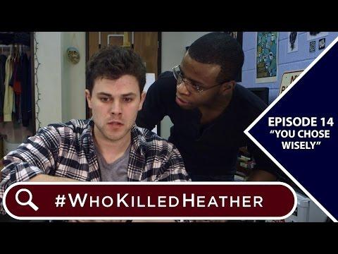 """#WhoKilledHeather   Episode 14 - """"You Chose Wisely"""""""