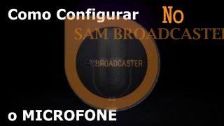 Configurando Microfone ou Mesa de Som no Sam Broadcaster