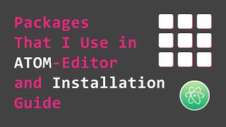 Packages that i use in ATOM - Text Editor and Their Installation Guide