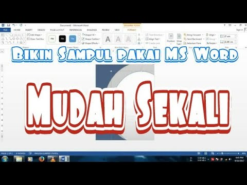 Membuat Sampul Proposal Keren Dengan Microsoft Office Word Youtube