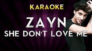 zayn she dont love me higher key karaoke instrumental lyrics cover sing along