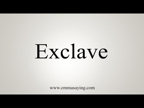How To Pronounce Exclave